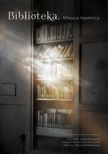 plakat do wystawy: Biblioteka. Miejsce tajemnicy